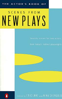 The Actor's Book of Scenes from New Plays By Lane, Eric/ Shengold, Nina