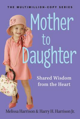 Mother to Daughter By Harrison, Melissa/ Harrison, Harry H., Jr.
