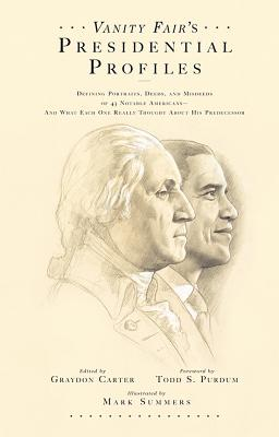 Vanity Fair's Presidential Profiles By Carter, Graydon (EDT)/ Summers, Mark (ILT)/ Purdum, Todd S. (FRW)